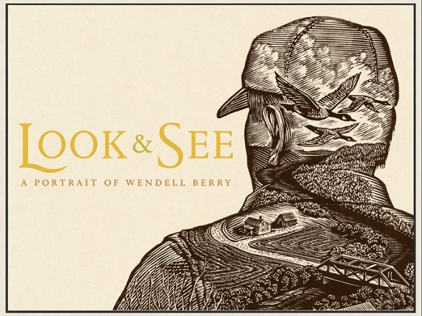 FILM - Look & See: A Cinematic Portrait Of Writer, Farmer And Activist