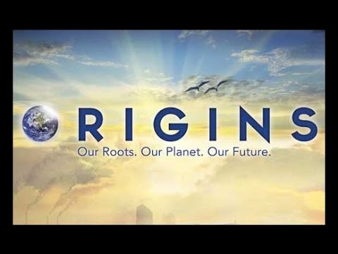 Film - Origins: Our Roots, Our Planet, Our Future